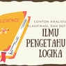 Contoh Analisis, Klasifikasi, dan Definisi dalam Ilmu Pengetahuan Logika
