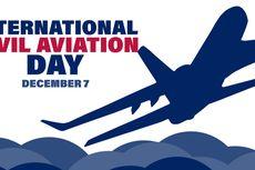 Diperingati Setiap 7 Desember, Ini Sejarah Peringatan Hari Penerbangan Sipil Internasional