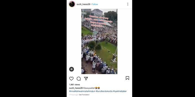 Tangkapan layar unggahan Instagram terkait video yang diklaim sebagai proses pemakaman Syekh Ali Jaber.