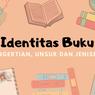 Identitas Buku: Pengertian, Unsur dan Jenisnya