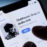 Hati-hati, Aplikasi Clubhouse Palsu di Android Bisa Curi Data Pengguna