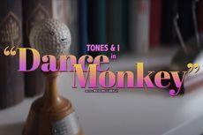 Puncaki Tangga Lagu Dunia, Lirik dan Chord Lagu Dance Monkey - Tones And I