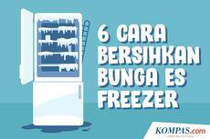 INFOGRAFIK: 6 Cara Cepat Bersihkan Bunga Es Freezer