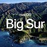 MacOS Big Sur Sudah Bisa Diunduh, Ini Daftar Perangkat yang Mendukung
