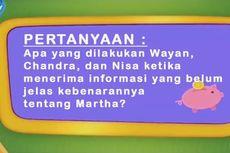 Apa yang Dilakukan Wayan, Chandra, dan Nisa Ketika Menerima Informasi