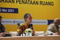Kementerian ATR/BPN Minta Pemda Buat Forum Penataan Ruang