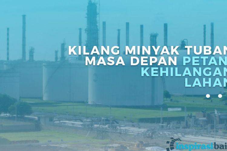 Kilang minyak Tuban diperkirakan menyedot 600 sampai 700 insinyur perminyakan sebagai tenaga operasional. Kilang ini diharapkan mengelola ribuan barrel minyak setiap hari.