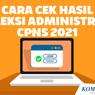 Besok Diumumkan, Simak Cara Cek Hasil Seleksi Administrasi CPNS 2021