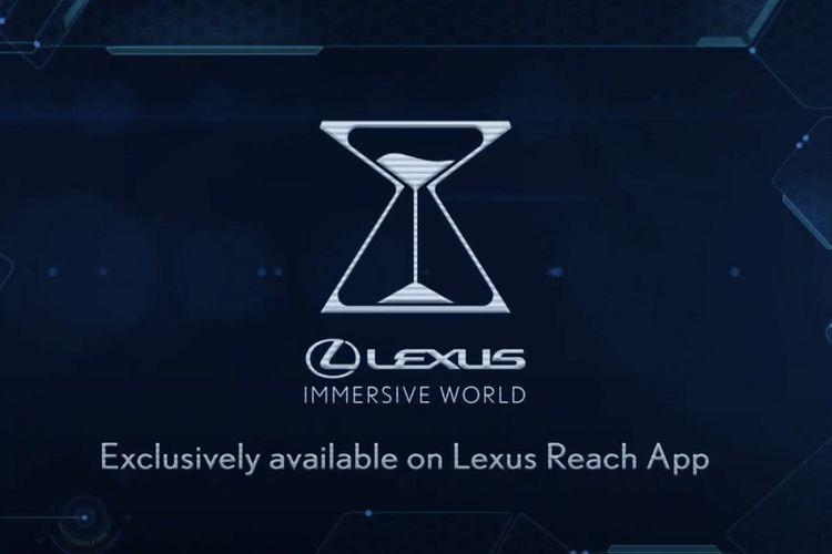 Lexus Immersive World, fitur baru dalam aplikasi Lexus Reach. Fitur ini dipersembahkan khusus untuk Lexus enthusiast yang ingin menjajal kendaraan tersebut secara virtual.