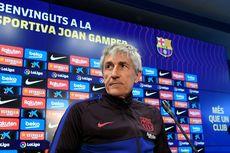 Gagal Bawa Barcelona Juara, Setien Berharap Tak Senasib dengan Valverde