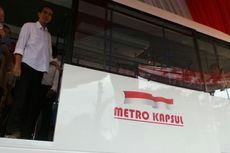 Jokowi: Provinsi Lain Bisa Bangun Metro Kapsul