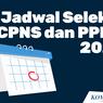 Jadwal CPNS dan PPPK 2021: Pendaftaran Resmi Dibuka 30 Juni - 21 Juli