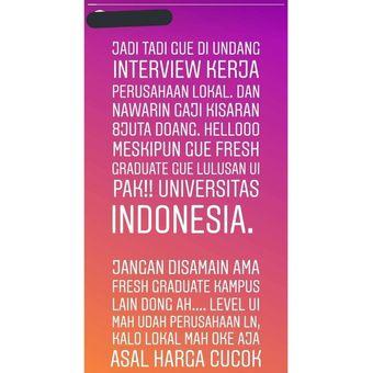 Instagram story seorang yang mengaku fresh graduate lulusan Universitas Indonesia viral di media sosial.
