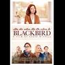 Sinopsis Blackbird, Susan Sarandon Menyampaikan Kabar Kematiannya