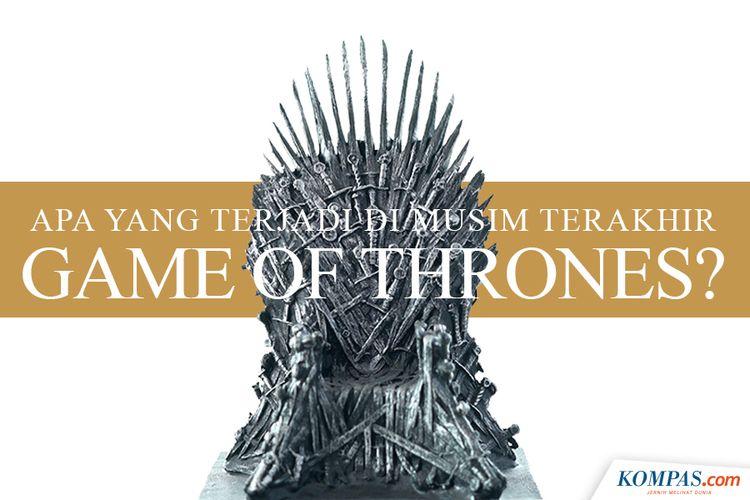 Apa yang Terjadi di Musim Terakhir Game of Thrones?