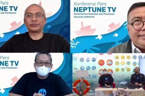 IndiHome Bekerja Sama dengan Kementerian KP Luncurkan NeptuneTV