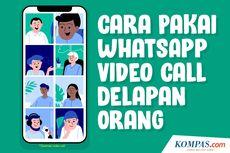 Video: Cara Pakai WhatsApp Video Call 8 Orang Bersamaan