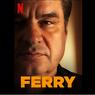 Sinopsis Ferry, Masa Lalu  Seorang Gembong Narkoba
