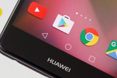 Google: Ponsel Huawei Jangan Sembarangan Pakai Gmail, YouTube, dkk