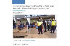 Beredar Video Viral, Benarkah Rapid Test di Bandara Bayar Rp 550.000?