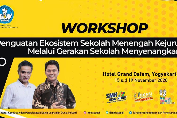 Workshop Penguatan Ekosistem SMK melalui Gerakan Sekolah Menyenangkan, Yogyakarta, 15-19 November 2020.