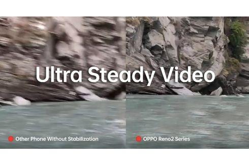 Jago Hasilkan Video Stabil, OPPO Reno2 Hadir dengan Anti-Shake Terbaik