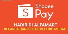 Dengan ShopeePay, Kini Masyarakat Bisa Belanja Nontunai dan Isi Saldo di Alfamart