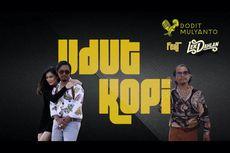 Udut Kopi, Kolaborasi Dodit Mulyanto dengan Lek Dahlan