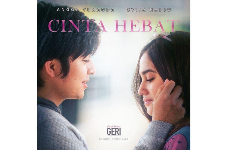 Artis peran Angga Yunanda dan Syifa Hadju berkolaborasi membawakan lagu Cinta Hebat yang merupakan original soundtrack (OST) drama seri Kisah untuk Geri produksi MD Entertainment.