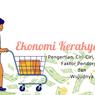 Ekonomi Kerakyatan: Pengertian, Ciri-Ciri, Dampak, Faktor Pendorong dan Wujudnya