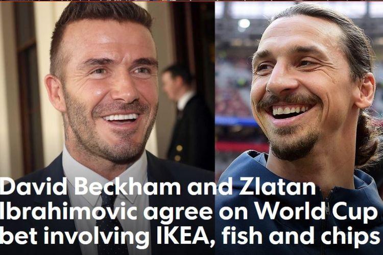 David Beckham (kiri) dan Zlatan Ibrahimovic, bertaruh menjelang duel Swedia vs Inggris pada babak perempat final Piala Dunia 2018.