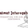 Kalimat Interogatif: Pengertian, Ciri-ciri, dan Contohnya