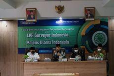 Tingkatkan Industri Halal, Surveyor Indonesia Gandeng MUI