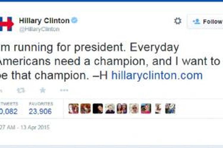 Tweet Hillary Clinton yang mengumumkan deklarasi sebagai calon presiden Amerika Serikat, Minggu (13/4/2015) pagi.