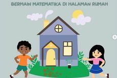 Ajak Anak Bermain Matematika di Halaman Rumah, Begini Caranya