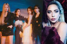 BLACKPINK Dikabarkan Akan Berkolaborasi dengan Lady Gaga