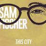 Lirik dan Chord Lagu This City oleh Sam Fischer