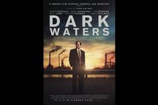 Sinopsis Dark Waters, Mark Ruffalo Membongkar Konspirasi