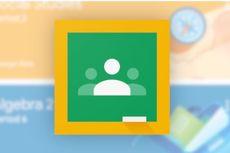 Corona Bikin Google Classroom Jadi Aplikasi Terpopuler