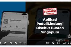 VIDEO Cek Fakta: Hoaks! Aplikasi PeduliLindungi Buatan Singapura