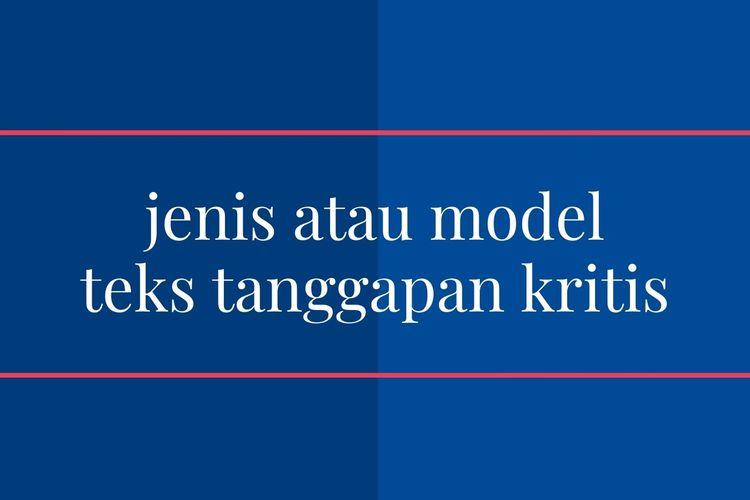 Ilustrasi jenis atau model teks tanggapan kritis.