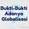 Bukti-Bukti Adanya Globalisasi
