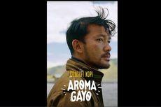 Keseruan Perjalanan Menyusuri Tanah Gayo Lewat Film Filosofi Kopi Aroma Gayo