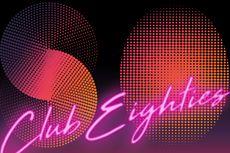 Pertama Kalinya, Clubeighties Rilis Singel Digital