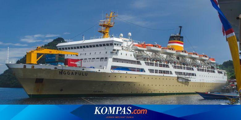 Daftar Kapal Pelni Yang Tetap Operasional Untuk Rute Tertentu Halaman All Kompas Com
