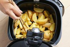 Menggoreng dengan Air Fryer, Apa Kelebihan dan Kekurangannya?