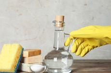 Ingat, Jangan Bersihkan 6 Benda Ini dengan Cuka