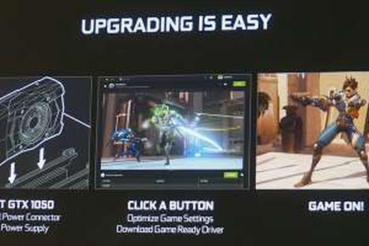 Proses upgrade dengan menambah kartu grafis GeForce GTX 1050 diklaim sangat mudah dan bisa dilakukan dengan tiga langkah sederhana.