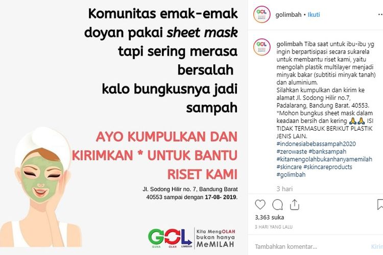 Perusahaan Guna Olah limbah (GO Limbah) mengajak masyarakat untuk mengirimkan bungkus sheet mask untuk dioleh menjadi minyak bakar.