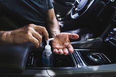 Jangan Simpan Hand Sanitizer di Dalam Mobil, Ini 4 Alasannya